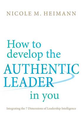How to Develop the Authentic Leader in You (Paperback)