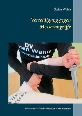 Verteidigung Gegen Messerangriffe (Paperback)