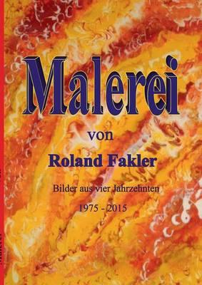 Malerei Von Roland Fakler (Paperback)