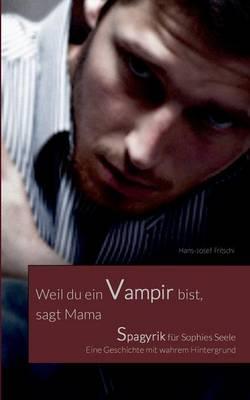 Weil Du Ein Vampir Bist, Sagt Mama (Paperback)