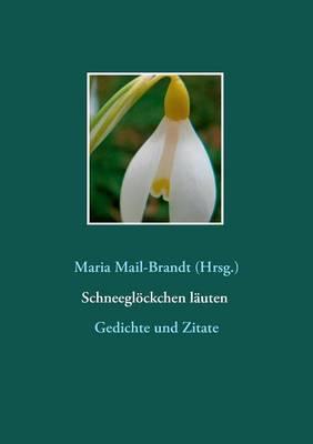 Schneeglockchen Lauten - Gedichte Und Zitate (Paperback)