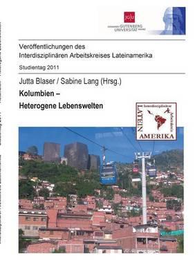 Kolumbien - Heterogene Lebenswelten (Paperback)