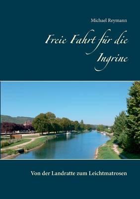 Freie Fahrt Fur Die Ingrine (Paperback)