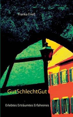 Gutschlechtgut (Paperback)