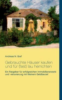Gebrauchte Hauser Kaufen Und Fur (Fast) Lau Herrichten (Paperback)