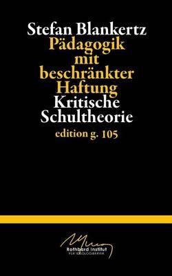 Padagogik mit beschrankter Haftung: Kritische Schultheorie (Paperback)