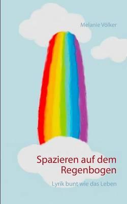 Spazieren Auf Dem Regenbogen (Paperback)