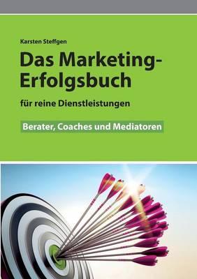 Das Marketing- Erfolgsbuch Fur Reine Dienstleistungen (Paperback)