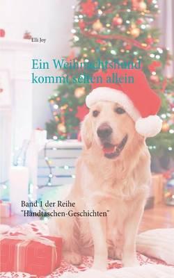 Ein Weihnachtshund Kommt Selten Allein (Paperback)