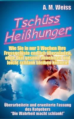 Tschuss Heisshunger (Paperback)