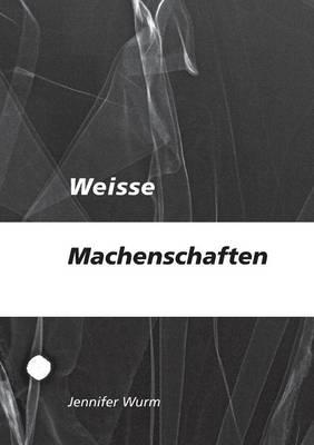 Weisse Machenschaften (Paperback)