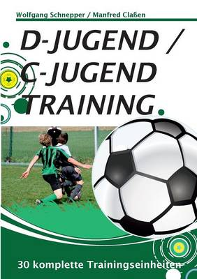 D-Jugend / C-Jugendtraining (Paperback)