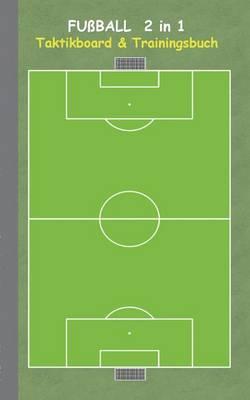 Fussball 2 in 1 Taktikboard Und Trainingsbuch (Paperback)
