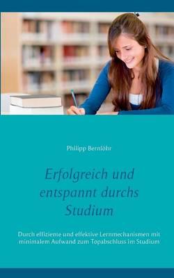 Erfolgreich Und Entspannt Durchs Studium (Paperback)