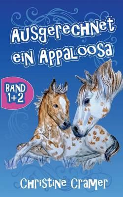Ausgerechnet Ein Appaloosa (Band 1 Und 2) (Paperback)
