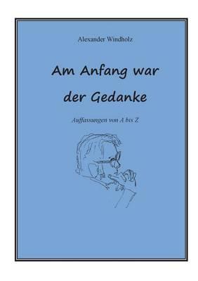 Am Anfang War Der Gedanke (Paperback)
