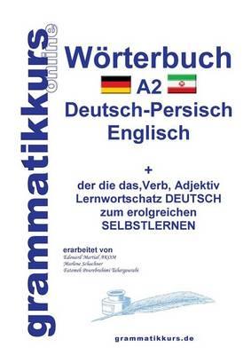 Worterbuch Deutsch - Persisch - Farsi - Englisch A2 (Paperback)