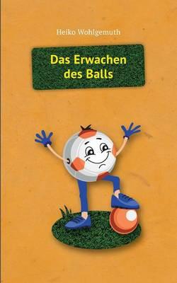 Das Erwachen des Balls: Ball (Paperback)