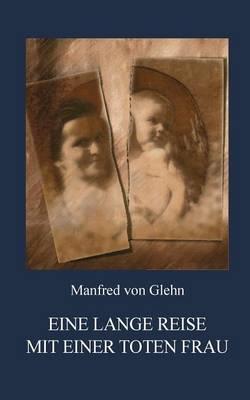 Eine Lange Reise Mit Einer Toten Frau (Paperback)