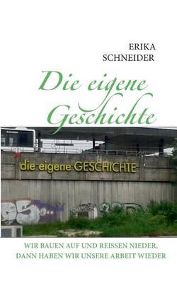 Die Eigene Geschichte (Paperback)