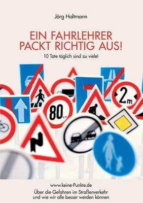 Ein Fahrlehrer Packt Richtig Aus! (Paperback)