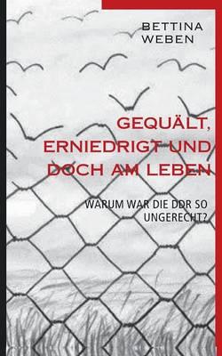 Gequalt, Erniedrigt Und Doch Am Leben (Paperback)