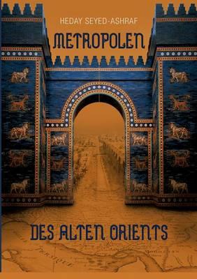 Metropolen Des Alten Orients (Paperback)
