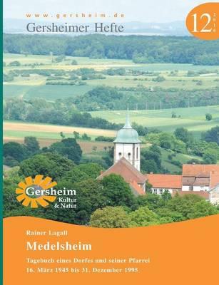 Medelsheim - Tagebuch Eines Dorfes Und Seiner Pfarrei (Paperback)