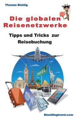 Die Globalen Reisenetzwerke (Paperback)