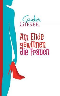 Am Ende Gewinnen Die Frauen (Paperback)