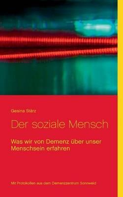 Der soziale Mensch: Was wir von Demenz uber unser Menschsein erfahren (Paperback)