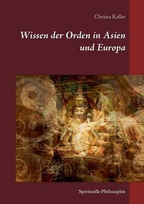 Wissen Der Orden in Asien Und Europa (Paperback)
