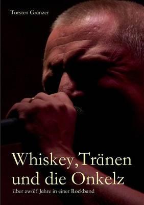 Whiskey, Tranen Und Die Onkelz (Paperback)