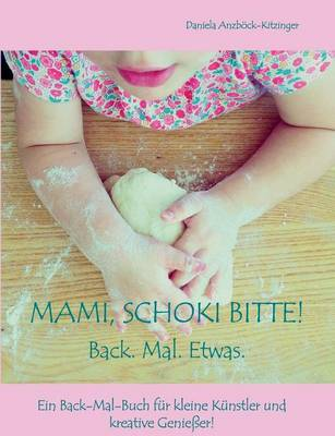 Mami, Schoki bitte! (Paperback)