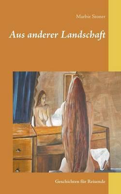 Aus Anderer Landschaft (Paperback)