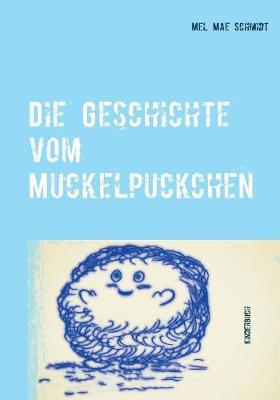 Die Geschichte Vom Muckelpuckchen (Paperback)