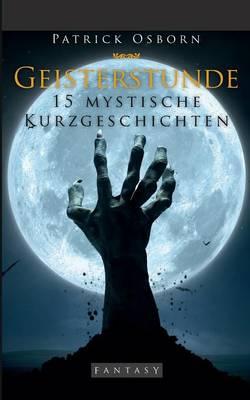 Geisterstunde: 15 mystische Kurzgeschichten (Paperback)
