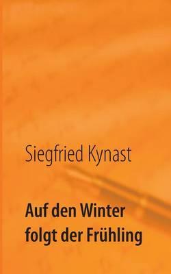Auf den Winter folgt der Fruhling: Erinnerungen (Paperback)