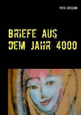 Briefe Aus Dem Jahr 4000 (Paperback)