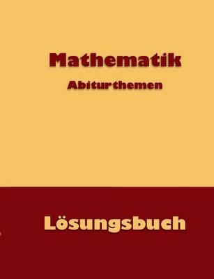 Mathematik Abiturthemen (Paperback)