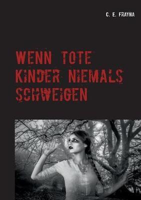 Wenn Tote Kinder Niemals Schweigen (Paperback)
