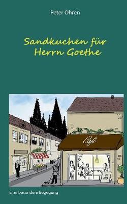 Sandkuchen Fur Herrn Goethe (Paperback)