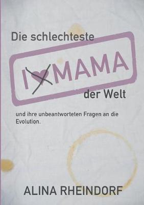 Die Schlechteste Mama Der Welt (Paperback)