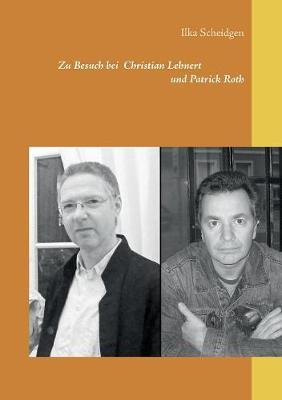 Zu Besuch Bei Christian Lehnert Und Patrick Roth (Paperback)