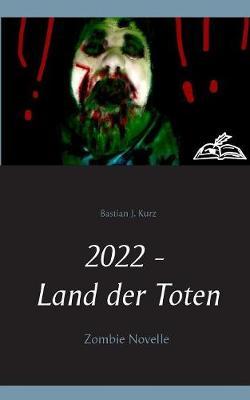 2022 - Land Der Toten (Paperback)
