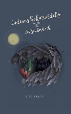 Ludewig Schmuddelig Und Der Zauberstock (Paperback)