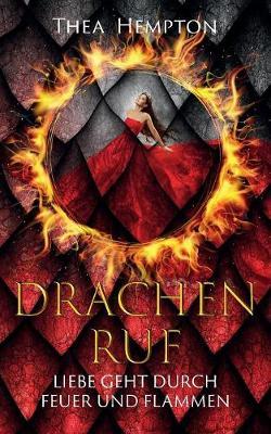 Drachenruf: Liebe geht durch Feuer und Flamme (Paperback)
