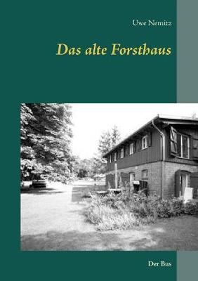 Das Alte Forsthaus (Paperback)