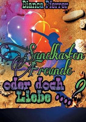 SandkastenFreunde: oder doch Liebe ...? (Paperback)