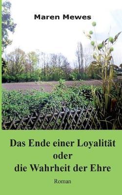 Das Ende Einer Loyalit t Oder Die Wahrheit Der Ehre (Paperback)